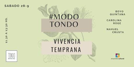 MODO TONDO: Vivencia Temprana. entradas