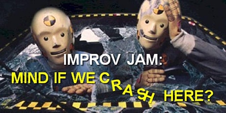 Improv Jam: Mind If We Crash Here? tickets