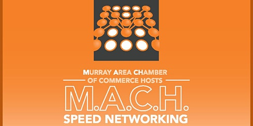 MACH Speed Networking by Murray Area Chamber of Commerce