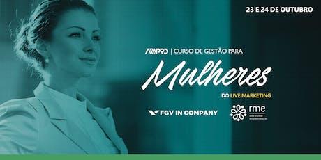 Curso de Gestão para Mulheres no Live MKT - AMPRO/ FGV/ RME - Rede Mulher Empreendedora ingressos