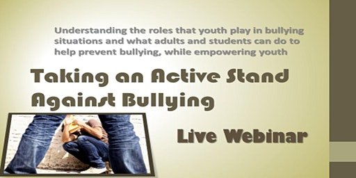 Taking an Active Stand against Bullying (ages 8+) - LIVE ONLINE WEBINAR ONLY