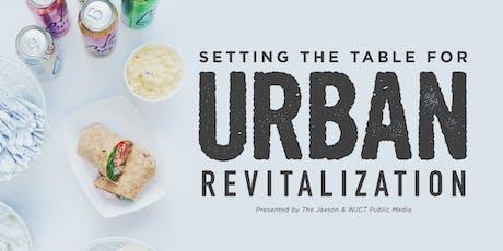 The Jaxson Presents:  Setting the Table For Urban Revitalization tickets
