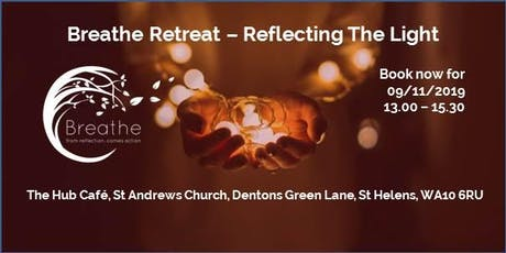 Breathe Retreat - Reflecting The Light, 09/11/19 tickets