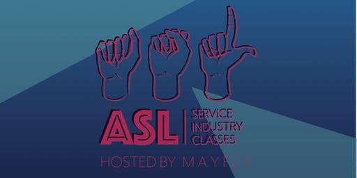 ASL Service Industry Classes