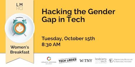 LMHQ Women's Breakfast: Hacking the Gender Gap in Tech tickets