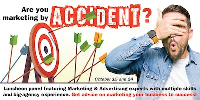 Are you Marketing by Accident?
