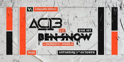 Vanguard present AC13 b2b Ben Snow (Exclusive VA 2hr Set) + Support