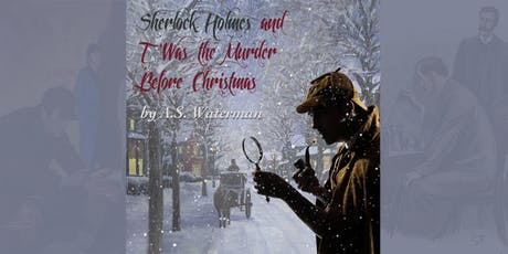 Sherlock Holmes and Twas the Murder Before Christmas tickets