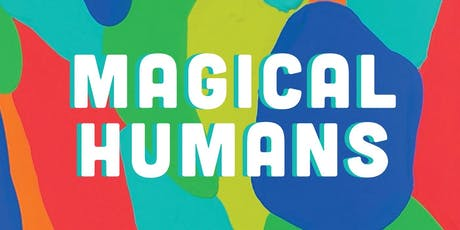 Magical Humans Live! tickets
