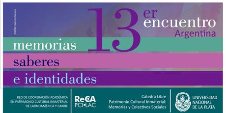 ARGENTINA │ 13er. Encuentro Memorias, Saberes e Identidades. entradas
