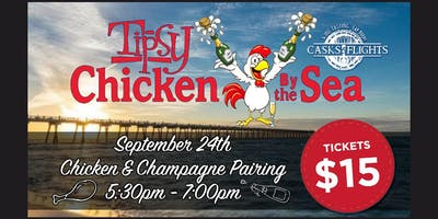 """""""Tipsy Chicken by the Sea""""                          Chicken & Champagne Tasting"""