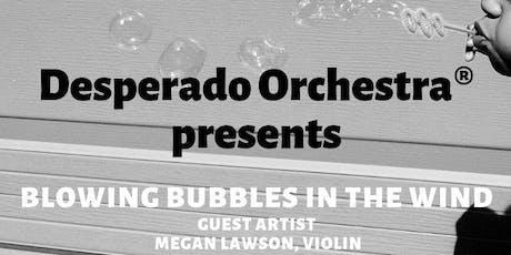 Desperado Orchestra presents Blowing Bubbles in the Wind tickets