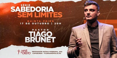 SABEDORIA SEM LIMITES com Tiago Brunet - Florianopolis - SC