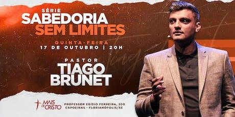 SABEDORIA SEM LIMITES com Tiago Brunet - Florianopolis - SC ingressos