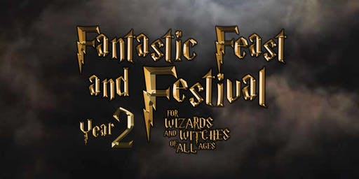 FANTASTIC FEAST AND FESTIVAL for Witches and Wizards of ALL ages!