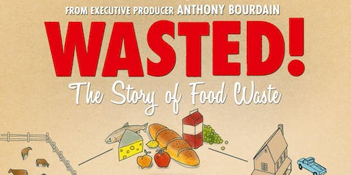 WASTED! The Story of Food Waste Film Screening