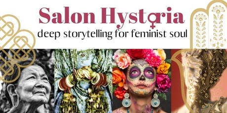 Salon Hystoria ~ deep storytelling for feminist soul tickets