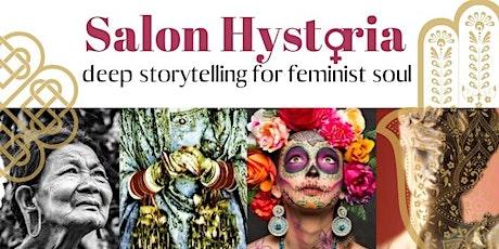 Salon Hystoria ~ deep storytelling for feminist soul tickets