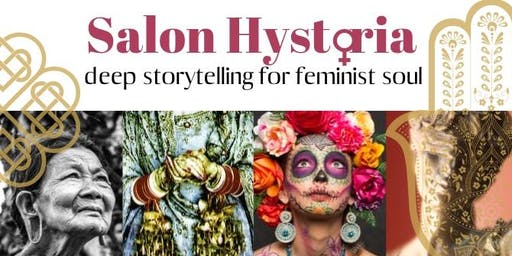 Salon Hystoria ~ deep storytelling for feminist soul