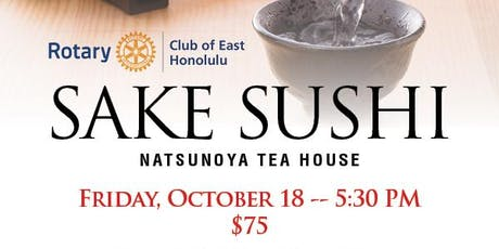 Sake Sushi presented by The Rotary Club of East Honolulu 2019 tickets