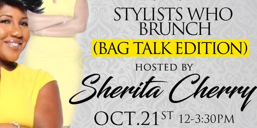 Stylists Who Brunch- (BagTALK Edition) Atlanta