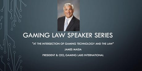 At the Intersection of Gaming Technology and the Law with James Maida tickets