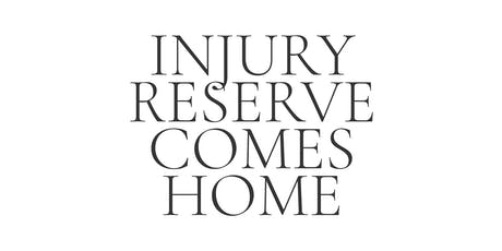 Injury Reserve Comes Home tickets