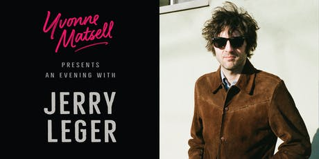 Yvonne Matsell presents an evening with Jerry Leger tickets