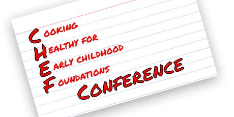 Cooking Healthy for Early Childhood Foundations - C.H.E.F. Conference tickets