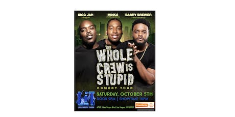 The Whole Crew Is Stupid Comedy Tour (Las Vegas) tickets