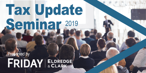 FRIDAY, ELDREDGE & CLARK Tax Update Seminar (LR)2019