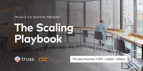 Truss & CIC Boston Present: The Scaling Playbook tickets