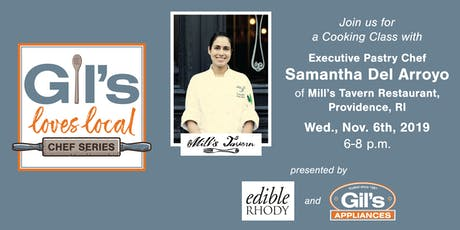 Gil's Loves Local: Cooking Class with Samantha Del Arroyo, Executive Pastry Chef at Mill's Tavern tickets