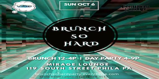 Brunch So Hard! 10/6/2019