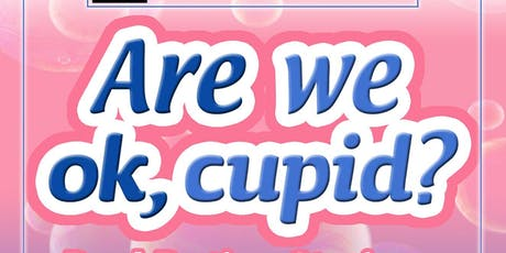 Are We Ok, Cupid? tickets