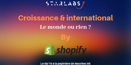 Meetup Starlabs:  Croissance & International by Shopify billets