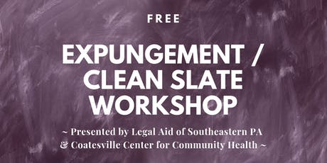 Free Expungement / Clean Slate Workshop - Coatesville - Oct.15,2019 tickets