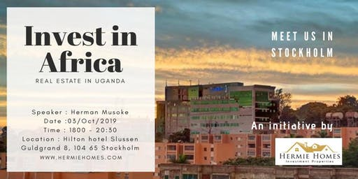 Invest in Africa (With key focus on Real Estate in Uganda)