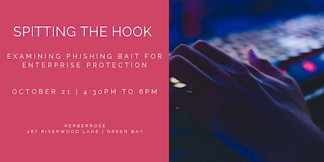 Spitting the Hook - Examining Phishing Bait For Enterprise Protection tickets