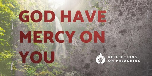 God Have Mercy on You: the 2019 Covenant Seminary Preaching Lectures