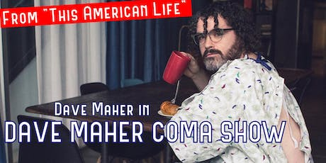 Dave Maher Coma Show: Live in Minneapolis! tickets