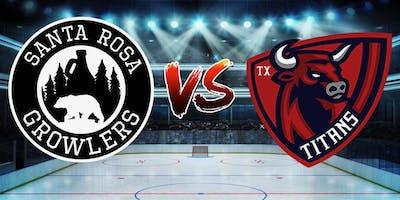 Santa Rosa Growlers vs. Texas Titains- Hockey Game