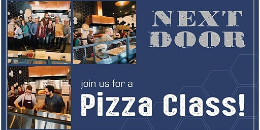 Pizza Making at Next Door - January Class!