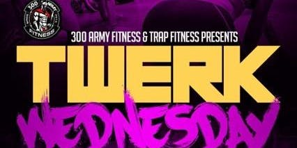 Trap Fitness Presents; Twerk Wednesday