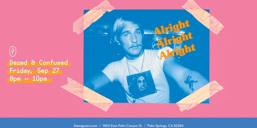 The Saguaro Palm Springs screening of 'Dazed and Confused'