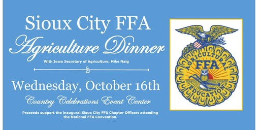 Sioux City FFA Agriculture Dinner - With IA Secretary of Agriculture, Mike Naig