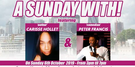 BLACK HISTORY MONTH A SUNDAY WITH...CARISSE HOLLET &  PETER FRANCIS tickets