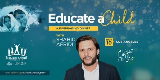 Educate A Child - An SAF Fundraising Dinner with Shahid Afridi