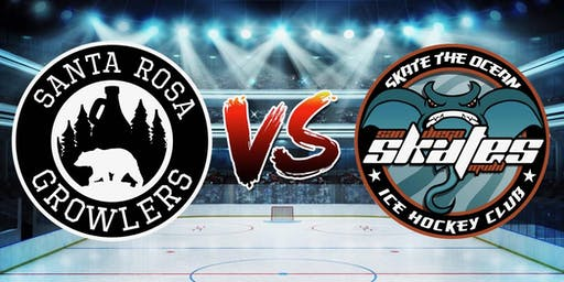 Santa Rosa Growlers vs. San Diego Skates- Hockey Game