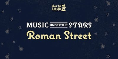 Music Under The Stars with Roman Street
